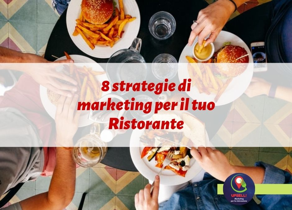 8 strategie di marketing per il tuo ristorante